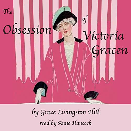 The Obsession of Victoria Gracen Audiobook By Grace Livingston Hill cover art