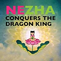 Nezha Conquers the Dragon King (Favorite Children's)