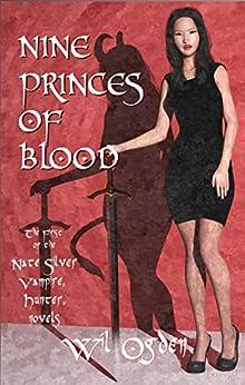 Nine Princes of Blood (Nate Silver, Vampire, Hunter Book 1) by [Wil Ogden]