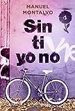 Sin ti yo no (Ficción)