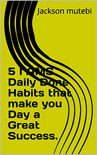 5 I AMS Daily Done Habits that make you Day a Great Success. (English Edition)