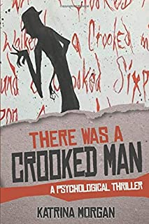 There Was a Crooked Man: A Psychological Thriller