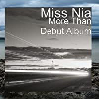 More Than Debut Album by Miss Nia