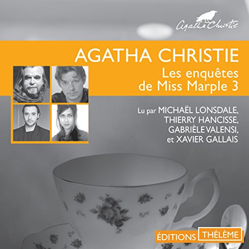 Les lingots d'or / L'affaire du bungalow / Les quatre suspects / Le géranium bleu     Les enquêtes de Miss Marple 3              De :                                                                                                                                 Agatha Christie                               Lu par :                                                                                                                                 Michaël Lonsdale,                                                                                        Thierry Hancisse,                                                                                        Gabrièle Valensi,                   and others                 Durée : 2 h et 7 min     12 notations     Global 3,8