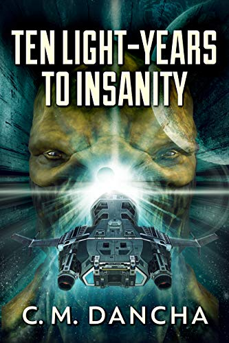 Ten Light-Years To Insanity (English Edition)