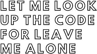 Let Me Look Up The Code For Leave Me Alone: Blank Lined Coding Composition Notebook, Journal & Planner   Medical Coder, Hacker, Programmer, Developer Gift