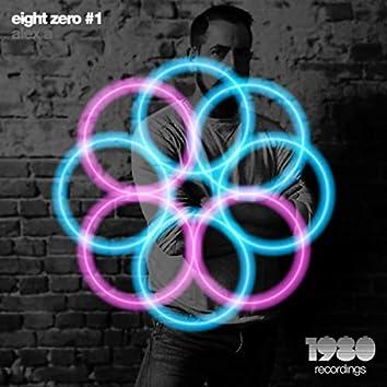 Eight Zero #1