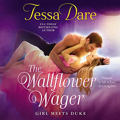 The Wallflower Wager (Girl Meets Duke) Bk 3 - Tessa Dare
