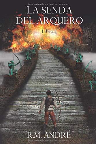 La Senda del Arquero: Libro I