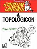 Les Aventures d'Anselme Lanturlu - Le Topologicon