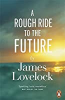 A Rough Ride To the Future by James Lovelock(2015-06-30)
