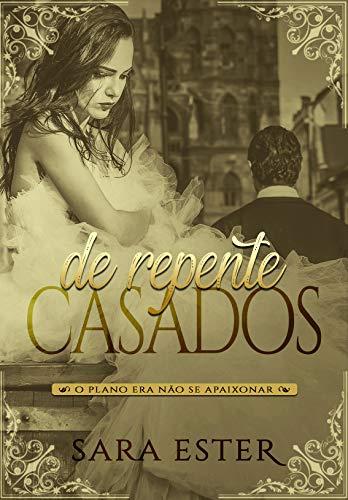 DE REPENTE, CASADOS: Livro único