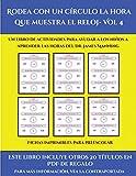 Fichas imprimibles para preescolar (Rodea con un círculo la hora que muestra el reloj- Vol 4): Este libro contiene 30 fichas con actividades a todo color para niños de 5 a 6 años (45)