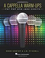 A Cappella Warm-ups: For Pop and Jazz Choirs