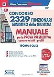 Concorso 2329 Funzionari Ministero della Giustizia - Manuale per la prova preselettiva comune a tutti i profili