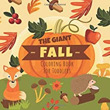 Giant Fall Coloring Book For Toddlers: Full of Large Simple Fun Autumn Images for Kids Age 2-4 to Color