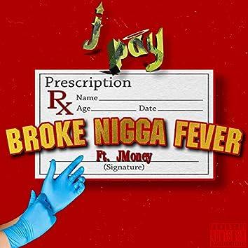 Broke Nigga Fever (feat. jmoney)