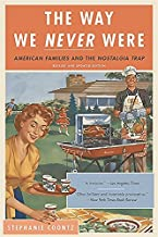 Best stephanie coontz the way we never were Reviews
