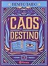 Caos y destino/ Chaos and Destiny