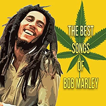 The Best Songs Of Bob Marley