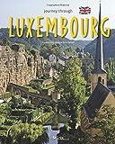 Journey through Luxembourg - Reise durch Luxemburg: Ein Bildband mit über 165 Bildern auf 140 Seiten - STÜRTZ Verlag