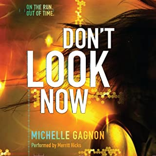 Don't Look Now     Don't Turn Around, Book 2              De :                                                                                                                                 Michelle Gagnon                               Lu par :                                                                                                                                 Merritt Hicks                      Durée : 9 h et 22 min     Pas de notations     Global 0,0