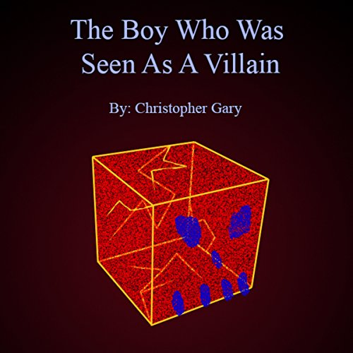 The Boy Who Was Seen as a Villain audiobook cover art