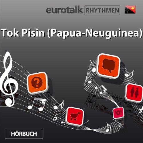 EuroTalk Rhythmen Tok Pisin (Papua-Neuguinea) audiobook cover art