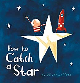 How to Catch a Star by [Oliver Jeffers]