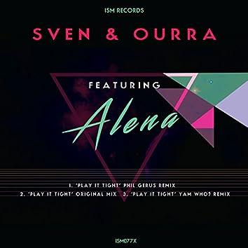 Play It Tight (feat. Alena)