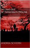 Image of Im Land der bittersüßen Träume: Roman