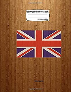 Composition Notebook United Kingdom: College Ruled Journal To Write In For School, Take Notes, For kids, Students, Teachers, Homeschool, United Kingdom Flag Cover:200 Pages