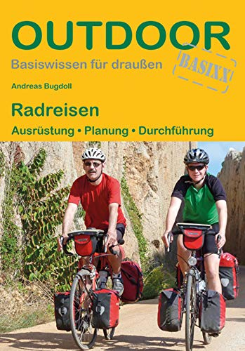 Radreisen: Ausrüstung · Planung · Durchführung (Outdoor Basiswissen)