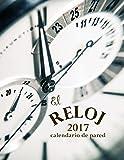 El Reloj 2017 Calendario de Pared (Edición España)