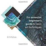 The Essential Beginner's Guide to Resin Art Techniques
