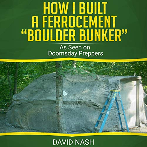 "How I Built a Ferrocement ""Boulder Bunker"" audiobook cover art"
