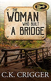 The Woman Who Built a Bridge by [C.K. Crigger]