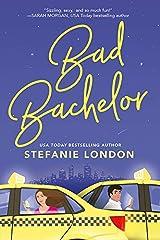 Bad Bachelor (Bad Bachelors Book 1) Kindle Edition