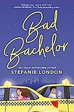Bad Bachelor (Bad Bachelors Book 1)