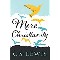 Mere Christianity (C.S. Lewis Signature Classics) Kindle Edition by C. S. Lewis