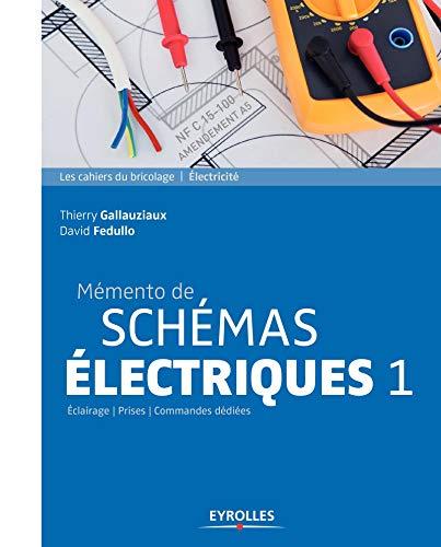 Memento de schemas électriques 1 eclairage prises commandes dediees - eclairage - prises - command (Les cahiers du bricolage)