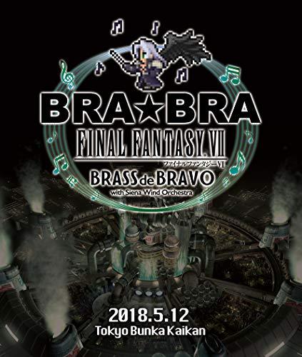 BRA★BRA FINAL FANTASY VII BRASS de BRAVO with Siena Wind Orchestra [Blu-ray]