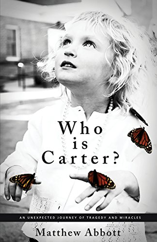 Who is Carter?: An Unexpected Journey of Tragedy and Miracles (English Edition)