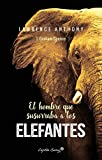 El hombre que susurraba a los elefantes...