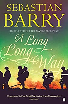 A Long Long Way by [Sebastian Barry]