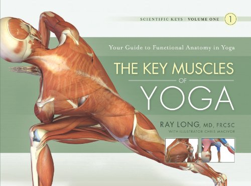 The Key Muscles of Yoga: Scientific Keys Volume I