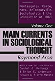 Main Currents in Sociological Thought: Montesquieu, Comte, Marx, Tocqueville and the Sociologists and the Revolution of 1848