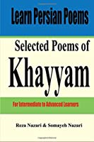 Selected Poems of Khayyam: For Intermediate to Advanced Learners