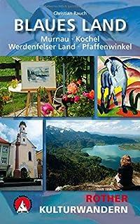 Kulturwandern Blaues Land: Murnau - Kochel - Werdenfelser La