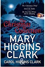 Mary & Carol Higgins Clark Christmas Collection: The Christmas Thief, Deck the Halls, He Sees You When You're Sleeping (Paperback) - Common